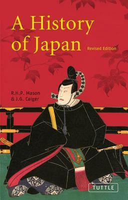 History of Japan: Revised Edition Richard H.P. Mason