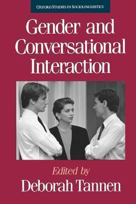 Gender and Conversational Interaction. Oxford Studies in Sociolinguistics. Deborah Tannen