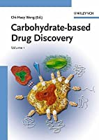 Carbohydrate-Based Drug Discovery, Volumes 1 and 2 C Wong