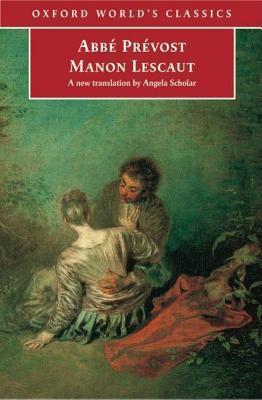 ABBE Prevost Manon Lescaut. Oxford Worlds Classics  by  Antoine François Prévost