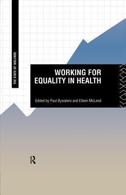 Working for Equality in Health  by  Paul Bywaters