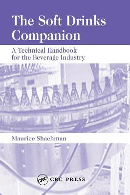 The Soft Drinks Companion: A Technical Handbook for the Beverage Industry Maurice Shachman