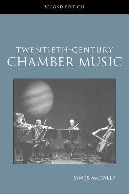 Twentieth-Century Chamber Music: Routledge Studies in Musical Genres  by  James McDalla