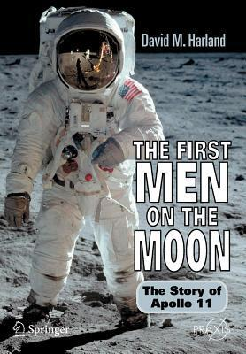 First Men on the Moon: The Story of Apollo 11  by  David M. Harland