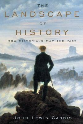 Landscape of History: How Historians Map the Past  by  John Lewis Gaddis