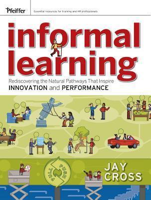 Informal Learning  by  Jay Cross