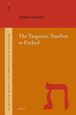 The Targumic Toseftot to Ezekiel  by  Alinda Damsma