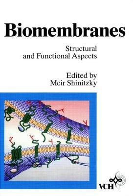 Biomembranes, Vol. 3, Structural And Functional Aspects Meir Shinitzky