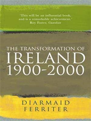 Transformation of Ireland 1900-2000 Diarmaid Ferriter