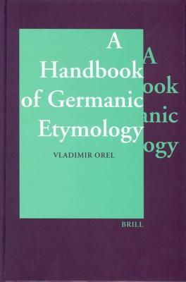 A Handbook of Germanic Etymology Vladimir E Orel