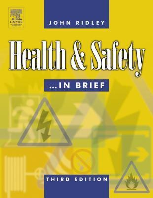 Health and Safety ... in Brief John   Ridley