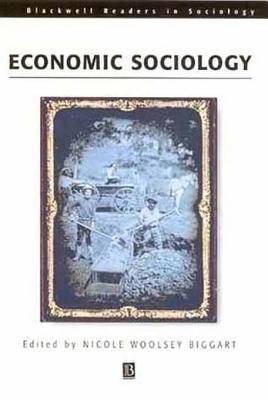 Readings in Economic Sociology. Blackwell Readers in Sociology. Nicole Biggart
