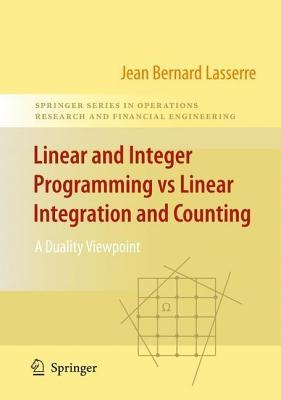 Linear and Integer Programming Vs Linear Integration and Counting  by  Jeanbernard Lasserre