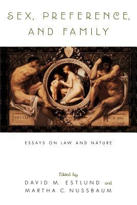 Sex, Preference, and Family: Essays on Law and Nature David M. Estlund