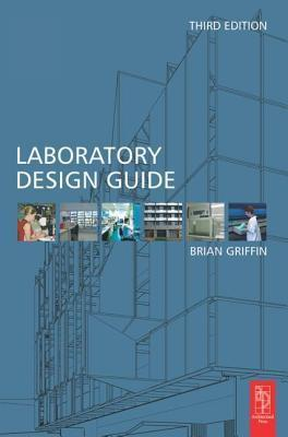 Laboratory Design Guide  by  Brian Griffin