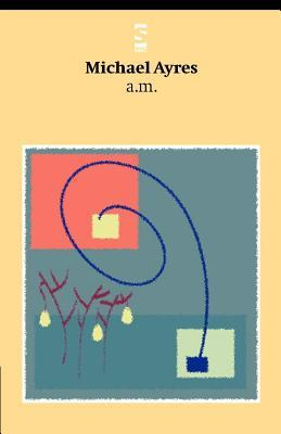 A.M.  by  Michael Ayres