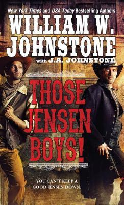 Those Jensen Boys!  by  William W. Johnstone