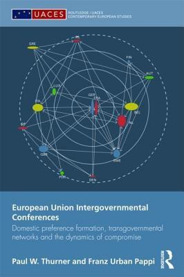European Union Intergovernmental Conferences. Routledge/Uaces Contemporary European Studies.  by  Paul W Thurner