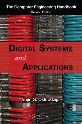 Digital Systems and Applications. the Computer Engineering Handbook  by  Vojin G. Oklobdzija