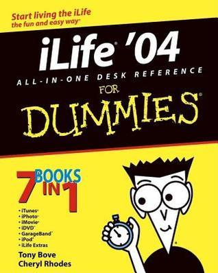 Ilife 04 All-In-One Desk Reference for Dummies Tony Bove