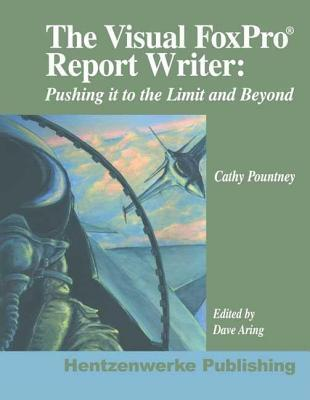 Visual FoxPro Report Writer: Pushing It to the Limit and Beyond  by  Cathy Pountney