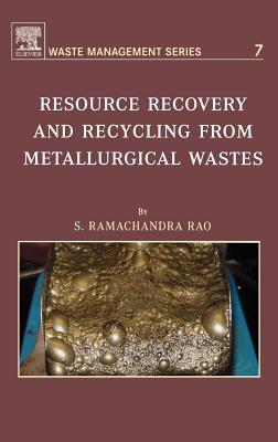 Resource Recovery and Recycling from Metallurgical Wastes S R Ramachandra Rao