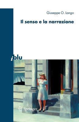 Il senso e la narrazione Giuseppe O. Longo