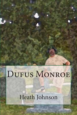 Dufus Monroe  by  Heath Johnson