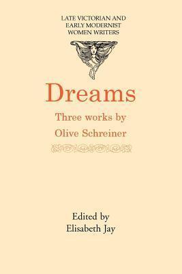 Dreams: Three Works  by  Olive Schreiner