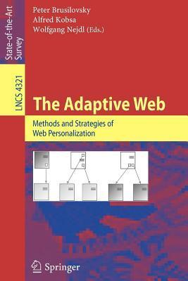 Adaptive Web, The: Methods and Strategies of Web Personalization. Lecture Notes in Computer Science, 4321.  by  Peter Brusilovsky