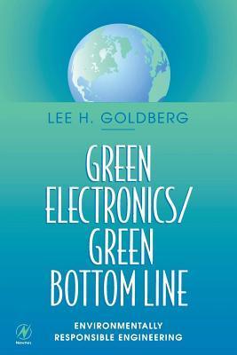Green Electronics/Green Bottom Line Lee Goldberg