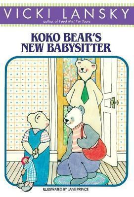Koko Bears New Babysitter  by  Vicki Lansky