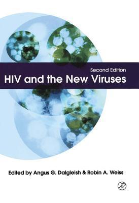 HIV and the New Viruses  by  Angus G. Dalgleish