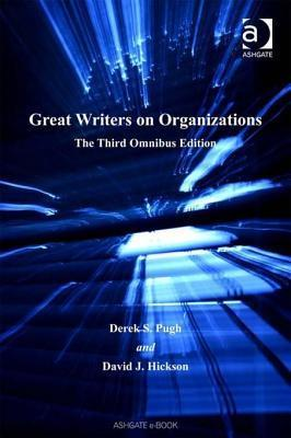 Great Writers on Organizations: The Third Omnibus Edition  by  Derek S. Pugh