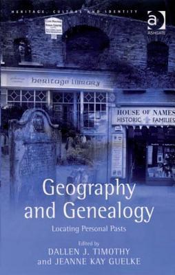 Geography and Genealogy: Locating Personal Pasts Dallen J. Timothy