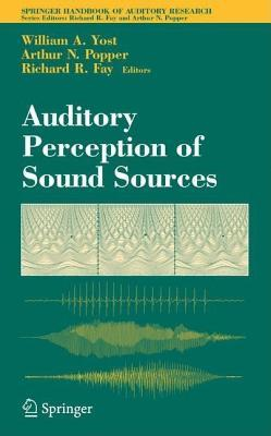 Auditory Perception of Sound Sources. Handbook of Auditory Research.  by  William A. Yost