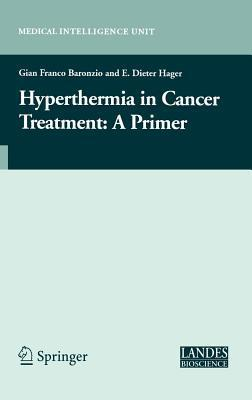 Hyperthermia in Cancer Treatment: A Primer  by  Gian Franco Baronzio