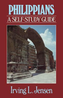 Philippians- Jensen Bible Self Study Guide  by  Irving L. Jensen