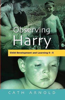 Observing Harry  by  Cath Arnold