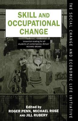 Skill and Occupational Change. the Social Change and Economic Life Initiative.  by  Roger Penn