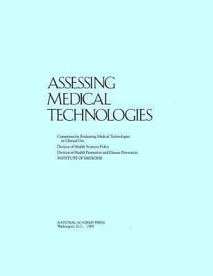 Assessing Medical Technologies  by  National Research Council