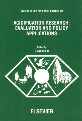 Acidification and Its Policy Implications. Studies in Environmental Science, Volume 30.  by  T. Schneider