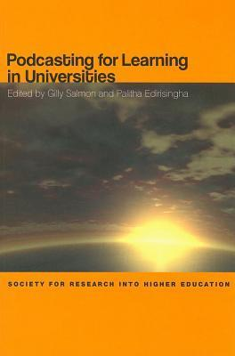 Podcasting for Learning in Universities  by  Gilly Salmon