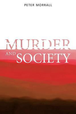 Murder and Society Peter Morrall