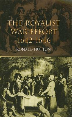 Royalist War Effort: 1642-1646  by  Ronald Hutton