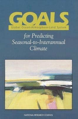 Goals (Global Ocean-Atmosphere-Land System) for Predicting Seasonal-To-Interannual Climate: A Program of Observation, Modeling, and Analysis National Research Council