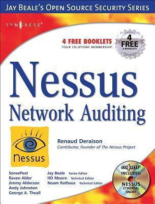 Nessus Network Auditing: Jay Beale Open Source Security Series Raven Alder