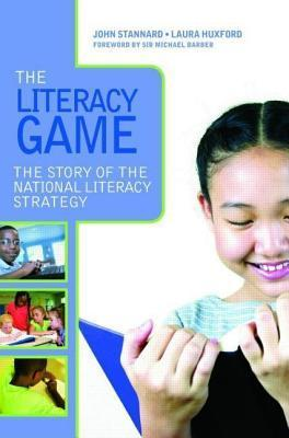 Literacy Game: The Story of the National Literacy Strategy John Stannard