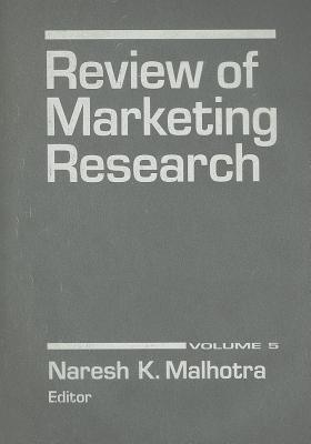 Review of Marketing Research, Volume 5  by  K Naresh Malhotra