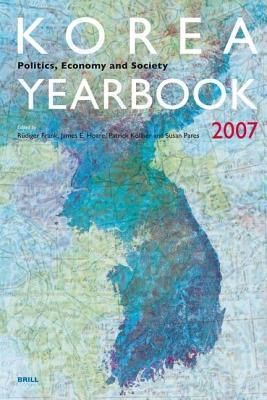Korea Yearbook: Volume 1, Politics, Economy and Society, 2007  by  Rüdiger Frank